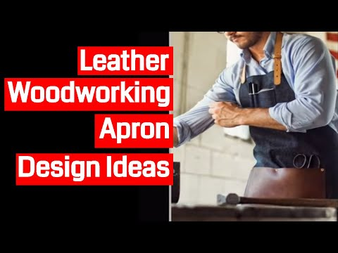 Leather Woodworking Apron Design Ideas