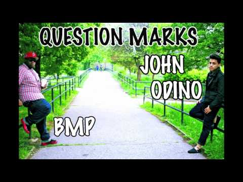 John Odino - Question marks Ft BMP . (Prod By BMP )