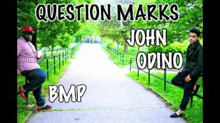 john odino question marks ft bmp prod by bmp