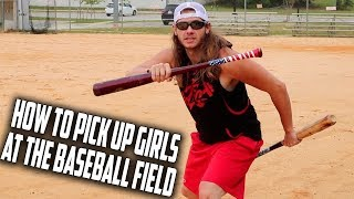 How To Pick Up Girls At The Baseball Field