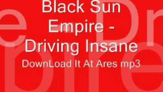 Black Sun Empire Driving Insane