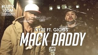 Kyze Ft. Giggs - Mack Daddy  | @Kyze @Giggs #LUTV100MILL