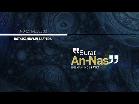 Murattal Al-Qur'an: 114. Surat An-Nas (Ustadz Muflih Safitra)