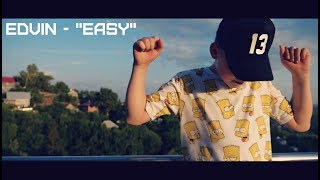 "ЭДВИН - ИЗИ ИЗИ (премьера клипа, 2018) / Edvin - ""Easy"" (Official Music Video)"