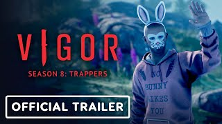 Vigor Season 8: Trappers - Official Trailer