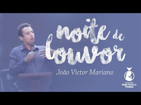 NOITE DE LOUVOR // JOÃO VICTOR MARIANO // O AMOR DE DEUS