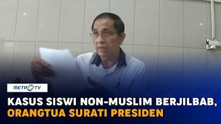 Kasus Siswi Non-Muslim Diwajibkan Berjilbab, Orangtua Surati Presiden
