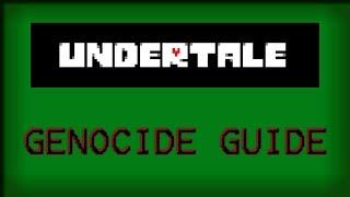 Undertale: Genocide Guide