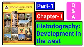 chapter-1 Historiography: development in West part-1 new syllabus history class 10th 2018.