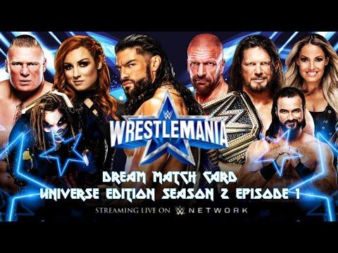 Download WWE Wrestlemania 38 Dream Match Card I Universe Edition Season 2 Ep 1