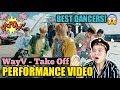 WayV 威神V '无翼而飞 (Take Off)' Performance Video REACTION