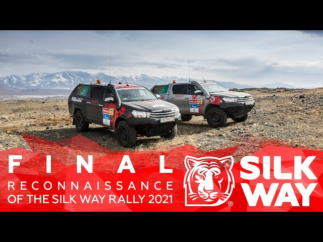 FINAL RECONNAISSANCE 2021   Silk Way Rally