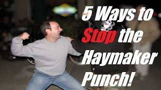 Self Defense Lesson: 5 Ways To Defend Against the Wild Haymaker Punch
