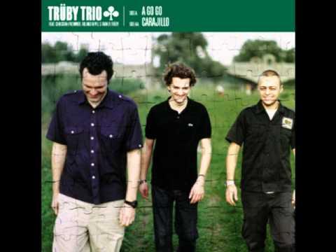 Trüby Trio - Carajillo (2004)