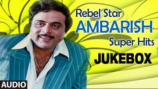 Rebel Star Ambarish Jukebox | Super Hit songs of Ambarish