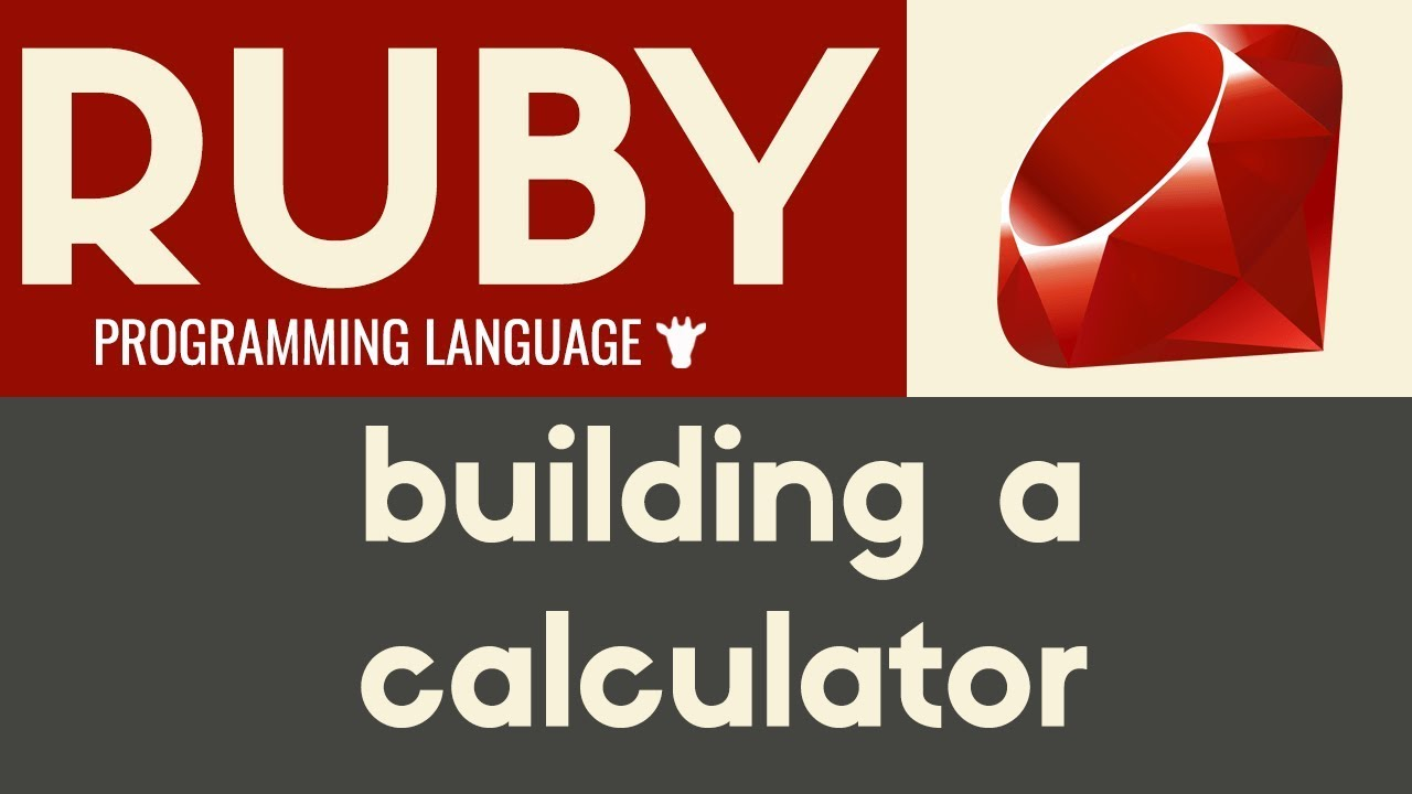 Building a Calculator | Ruby | Tutorial 11