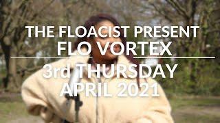 THE FLOACIST PRESENT FLO VORTEX 3rd THURSDAY APRIL 2021
