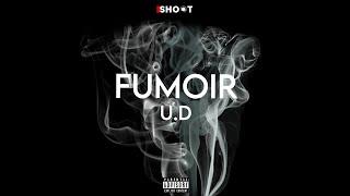 U.D - FUMOIR (Prod. By Fxnder)