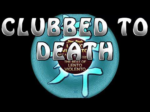 Lento Violento - Clubbed to death - Lento Violento classic