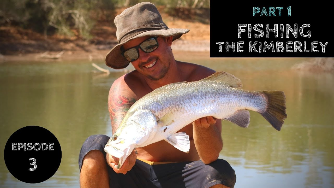 KIMBERLEY BARRA FISHING Western Australia - Ep 3 - Part 1