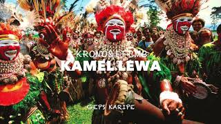 Kamel Lewa KRONOS FT CMB PNG MUSIC 2018 LATEST.mp3