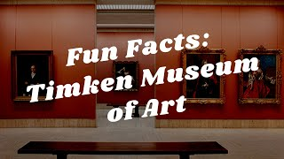 Balboa Park to You - Fun Facts: The Timken Museum of Art
