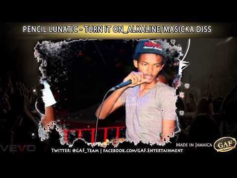 PENCIL LUNATIC - TURN IT ON ALKALINE MASICKA DISS