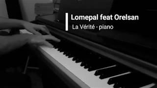 Lomepal Feat Orelsan La v rit piano.mp3