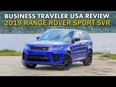 2019 RANGE ROVER SPORT SVR - Business Traveler USA Review