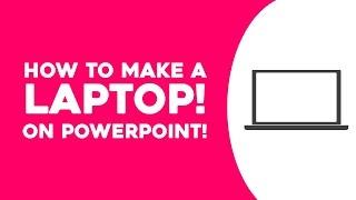 Comment Faire un ordinateur Portable sur POWERPOINT! (Microsoft PowerPoint 2013 Tutoriel) | PowerPoint Pro