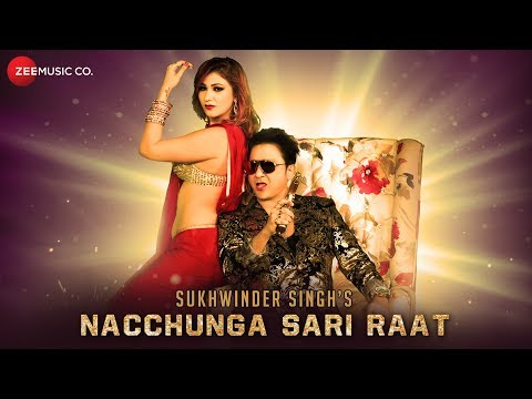 Nacchunga Sari Raat - Official Music Video | Sukhwinder Sing