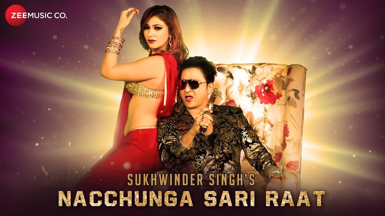Download Nacchunga Sari Raat - Official Music Video   Sukhwinder Singh   Jasleen Matharu   Jaggi Singh