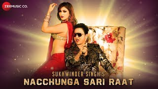 Nacchunga Sari Raat - Official Music Video | Sukhwinder Singh | Jasleen Matharu | Jaggi Singh thumbnail