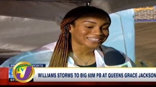 TVJ Sports News: Williams Storms to Big 60M PB at Queen Grace Jackson - January 26 2020