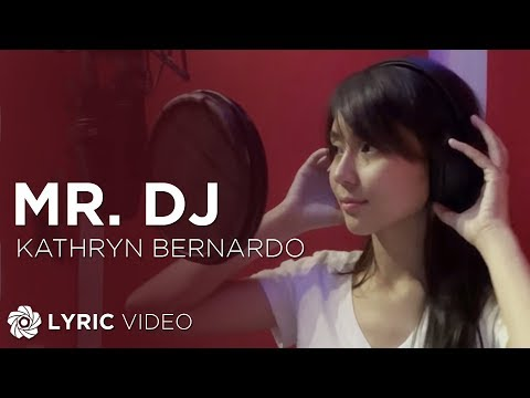 KATHRYN BERNARDO - Mr. DJ (Official Lyric Video)