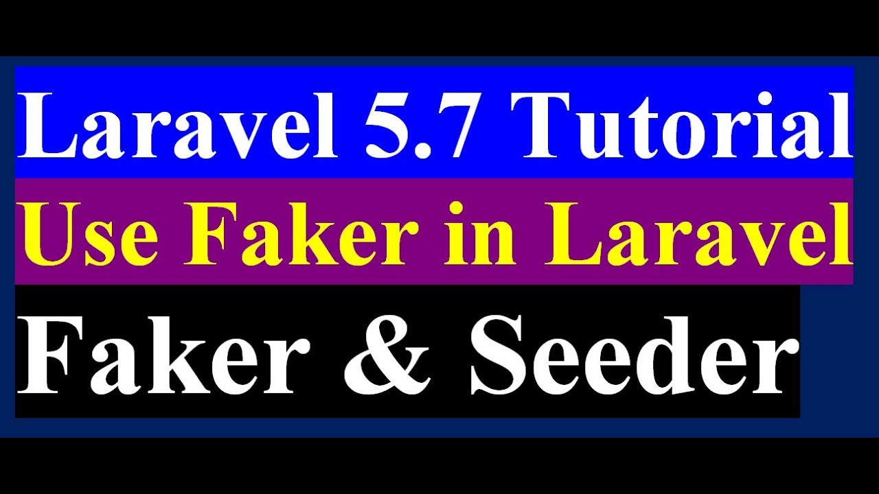How To Use Faker Factory And Database Seeder In Laravel | Laravel 5 7  Tutorial