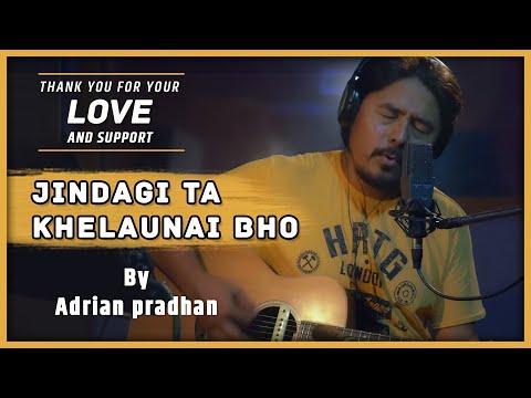 Adrian Pradhan  Jindagi Ta Khelaunai bho  Unplugged