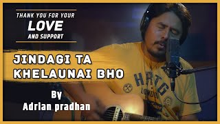 Adrian Pradhan - Jindagi Ta Khelaunai bho | Unplugged | Official Video