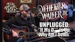"""""""If My D*** Is Up, Why Am I Down?"""" Wheeler Walker, Jr. Unplugged - YMH Highlight"""