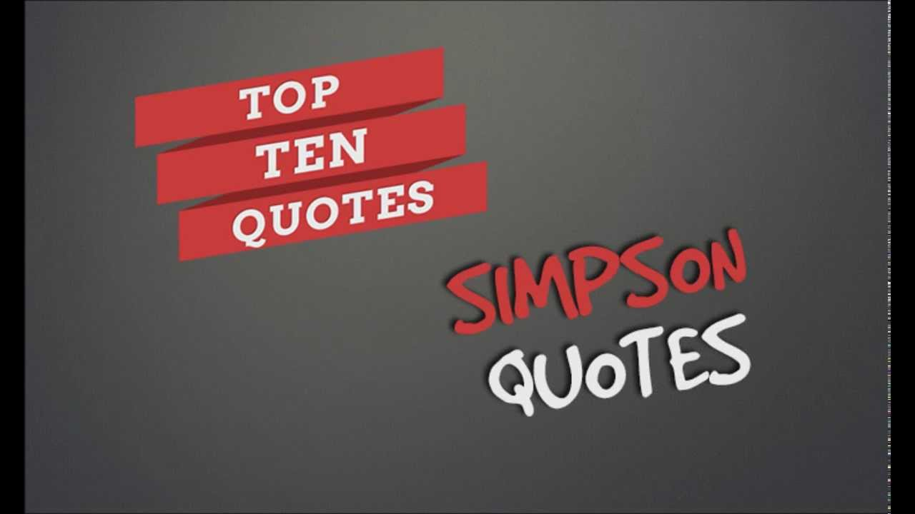 Top Ten Quotes Of All Time: Top Ten Simpson Quotes Of All Time!