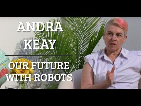 Andra Keay - Our Future with Robots