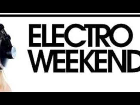 Electro Weekend - MIX 255 (Not Giving Up On Love)