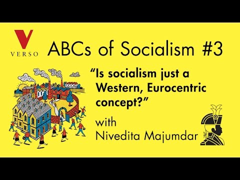 """Is Socialism Just a Western, Eurocentric Concept?"" with Nivedita Majumdar"