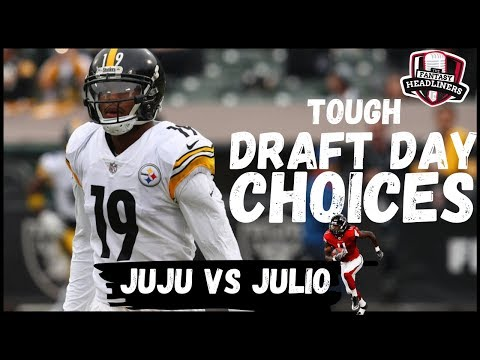 Fantasy Football 2019 - Tough Draft Day Choices - Julio vs JuJu