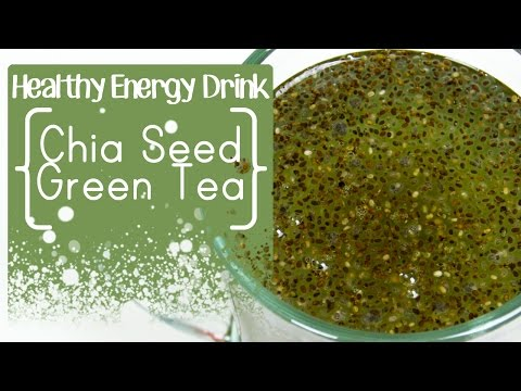 Chia Seeds for Energy and Weight Loss - Chia Seed Green Tea Natural Energy Drink