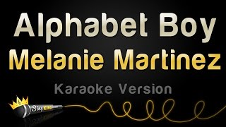 Melanie Martinez - Alphabet Boy (Karaoke Version)