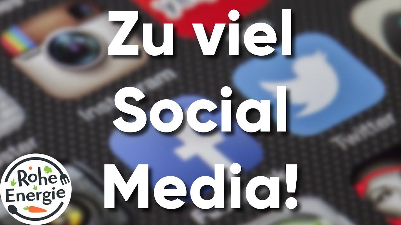 ZU VIEL SOCIAL MEDIA!