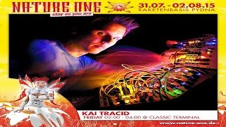 Kai Tracid Live - Nature One 2015 - Classic Terminal
