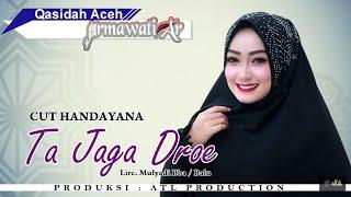 Video CUT HANDAYANA - TA JAGA DROE (Qasidah Armawati AR 2018 Full HD Video Quality) download MP3, 3GP, MP4, WEBM, AVI, FLV Juli 2018