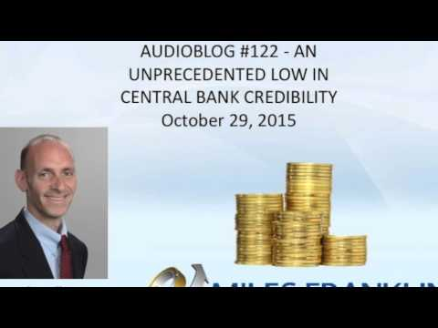 AUDIOBLOG #122   AN UNPRECEDENTED LOW IN CENTRAL BANK CREDIBILITY